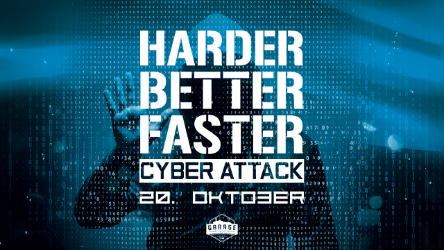 Harder.Better.Faster - Cyber attack!