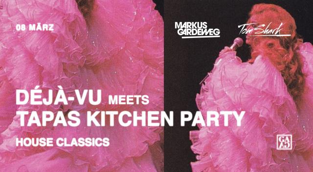 Déjà-Vu House Classics meets Tapas Kitchen Party