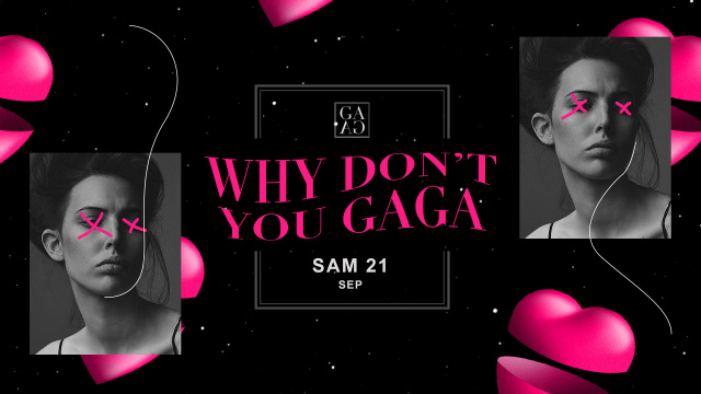 Why don't you GAGA