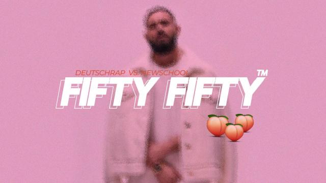 FIFTY FIFTY - Deutschrap vs. Newschool