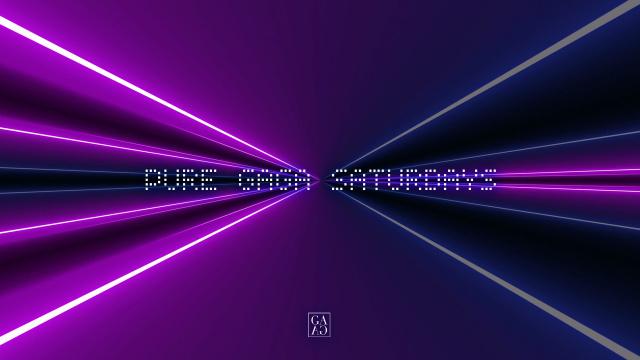 PURE GAGA \\Saturdays