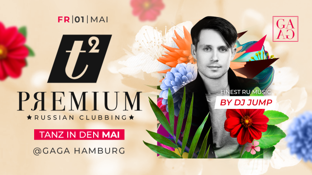 T2 Russian Premium clubbing at GAGA
