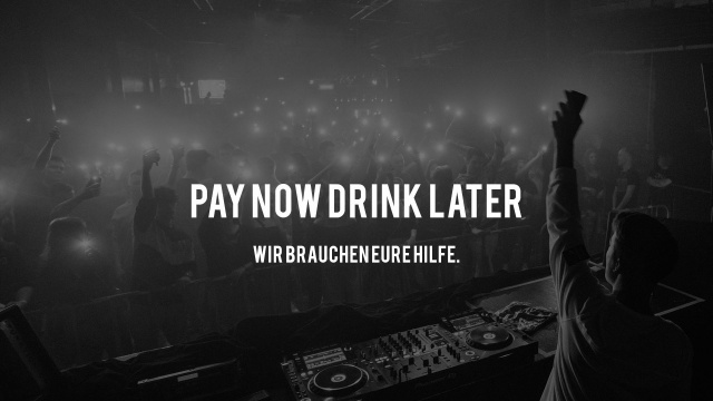 Pay now Drink later | Wir brauchen eure Hilfe.